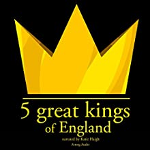 5 Great Kings of England Audiobook by JM Gardner Narrated by Katie Haigh
