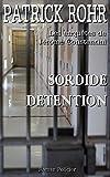 SORDIDE DETENTION: Les enqu�tes de J�r�me Constantini