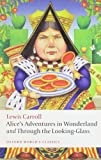 Lewis Carroll Alice's Adventures in Wonderland and Through the Looking-Glass (Oxford World's Classics)