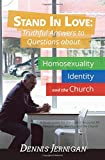 img - for Stand In Love: Truthful Answers to Questions about Homosexuality, Identity, and the Church book / textbook / text book