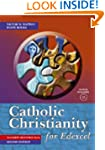 Catholic Christianity for Edexcel: Re...