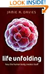 Life Unfolding: How the human body cr...
