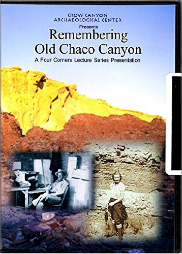 remembering-old-chaco-canyon-a-four-corners-lecture-series-presentation-by-florence-lister
