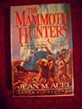 The Mammoth Hunters: Earth's Children -- First 1st Edition Jean M. Auel