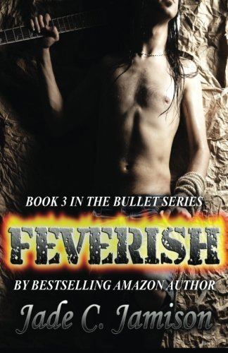 Feverish by Jade C. Jamison (2014-01-28) PDF