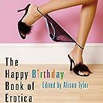 The Happy Birthday Book of Erotica | Alison Tyler (editor)