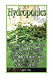 img - for Hydroponics: Introduction to the Most Popular and Compact System for Growing Veg: (Organic Gardening, Vegetables,Herbs,Beginners Gardening) (Homesteading and Urban Gardening) (Volume 5) book / textbook / text book