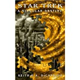 A Singular Destiny (Star Trek: Crossover)by Keith R. A. DeCandido