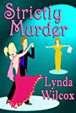Strictly Murder (Verity Long Book 1) by Lynda Wilcox