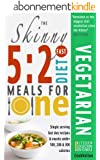 The Skinny 5:2 Fast Diet Vegetarian Meals For One: Single Serving Fast Day Recipes & Snacks Under 100, 200 & 300 Calories (English Edition)