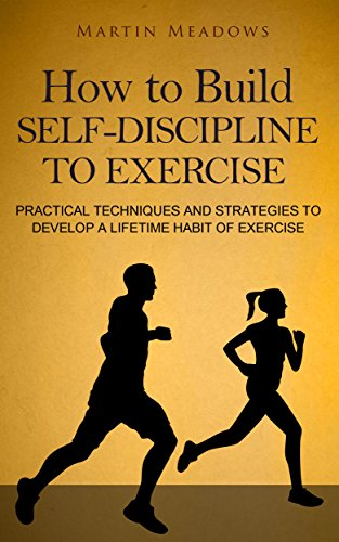How To Build Self-Discipline To Exercise by Martin Meadows ebook deal