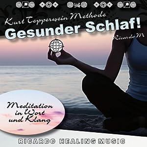 Gesunder Schlaf! (Meditation in Wort und Klang) Hörbuch