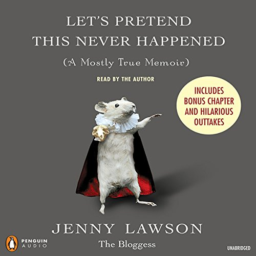 Download Let's Pretend This Never Happened (A Mostly True Memoir)