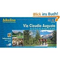 Via Claudia Augusta: Von der Donau über die Alpen an die Adria. 1:75 000. GPS-Tracks Download, wetterfest/reißfest...
