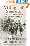 Village of Secrets: Defying the Nazis...