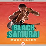 Black Samurai (       UNABRIDGED) by Marc Olden Narrated by Kevin Kenerly