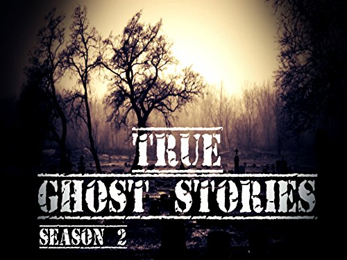 True Ghost Stories on Amazon Prime Instant Video UK