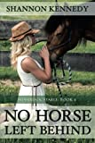 img - for No Horse Left Behind book / textbook / text book