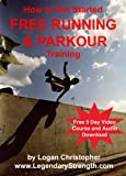 How to Start Parkour and Free Running Training
