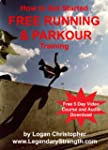 How to Start Parkour and Free Running...