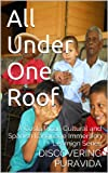 All Under One Roof (A Costa Rican Cultural and Language Immersion Series Book 1)