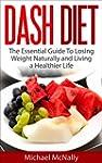 DASH Diet: Lose Weight FAST! The Esse...