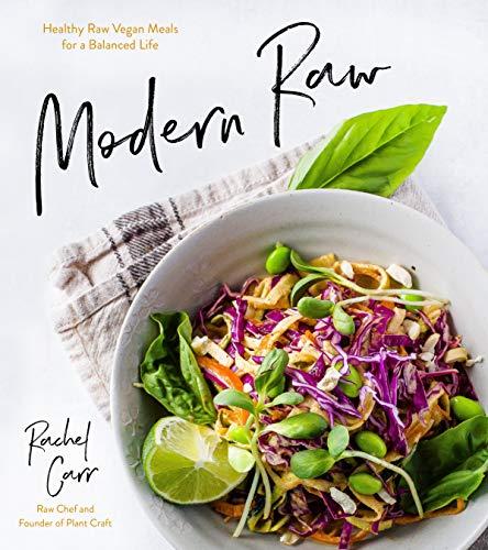 Modern Raw Healthy Raw Vegan Meals for a Balanced Life [Carr, Rachel] (Tapa Blanda)