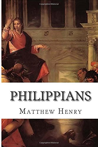 Philippians: An Exposition, with Practical Observations, of the Epistle of St. Paul to the Philippians