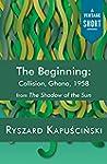 The Beginning: Collision, Ghana, 1958...