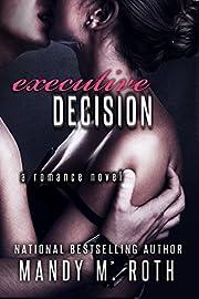 Executive Decision: A Romance Novel
