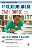 AP Calculus AB & BC Crash Course (Crash Course (Research & Education Association))