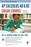 AP Calculus AB & BC Crash Course (Advanced Placement (AP) Crash Course) (0738608874) by Rosebush, J.