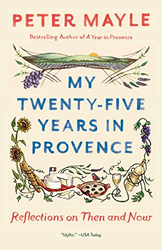 My Twenty-five Years in Provence Reflections on Then and Now (Vintage Departures) [Mayle, Peter] (Tapa Blanda)