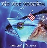 echange, troc Hip Hop Hoodios - Agua Pa' La Gente