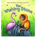 The Wishing Stone by Rebecca Smallman Steve…