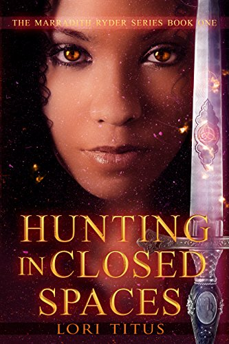Hunting in Closed Spaces (The Marradith Ryder Series Book 1) PDF