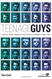 Teenage Guys: Exploring Issues Adolescent Guys Face and Strategies to Help Them (Youth Specialties)