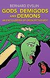 Gods, Demigods and Demons: An Encyclopedia of Greek Mythology (1453272968) by Evslin, Bernard