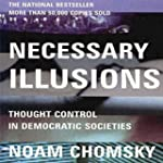 Necessary Illusions: Thought Control...