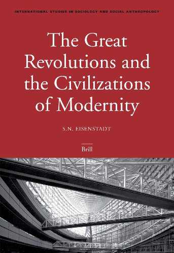 The Great Revolutions and the Civilizations of Modernity (International Studies in Sociology and Social Anthropology)