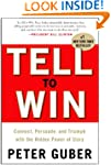 Tell to Win: Connect, Persuade, and T...