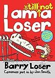 I am still not a Loser: 2 (Barry Loser)