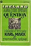 Ireland and the Irish Question (New World paperback) (0717803422) by Karl Marx