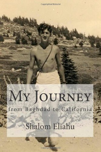 My Journey from Baghdad to California: The Autobiography of Shalom Eliahu