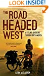 The Road Headed West: A Cycling Adven...