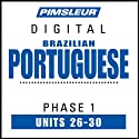 Port (Braz) Phase 1, Unit 26-30: Learn to Speak and Understand Portuguese (Brazilian) with Pimsleur Language Programs  by Pimsleur