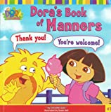 img - for Dora's Book of Manners (Dora the Explorer 8x8 (Quality)) book / textbook / text book