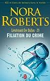 LIEUTENANT ÈVE DALLAS T.29 : FILIATION DU CRIME