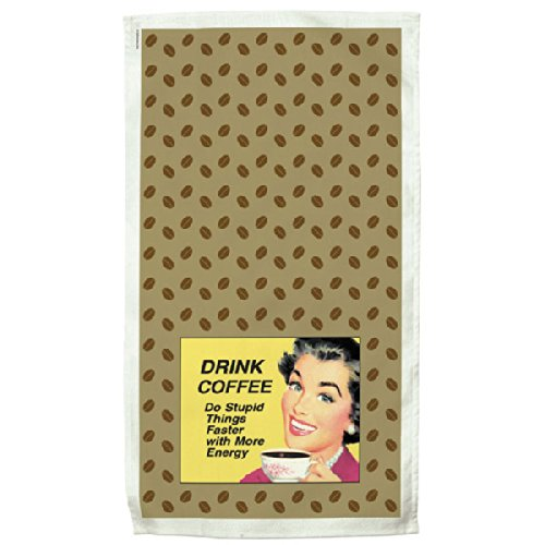 drink-coffee-do-stupid-things-faster-with-more-energy-retro-kitchen-towel