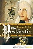 Die Pest�rztin: Historischer Roman